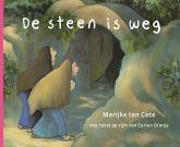 De steen is weg, Bijbels prentenboek van Corien Oranje, met illustraties van Marijke ten Cate